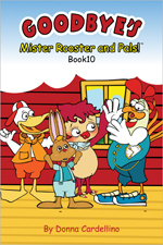 Mister Rooster and Pals!™ Book 10 Goodbye's