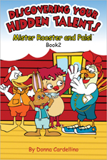 Mister Rooster and Pals!™ Book 2 Discovering Your Hidden Talents
