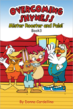 Mister Rooster and Pals!™ Book 3 Overcoming Shyness