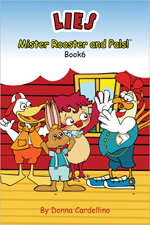 Mister Rooster and Pals!™ Book 6 Lies