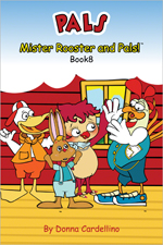 Mister Rooster and Pals!™ Book 8 Pals