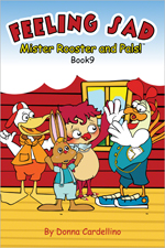 Mister Rooster and Pals!™ Book 9 Feeling Sad